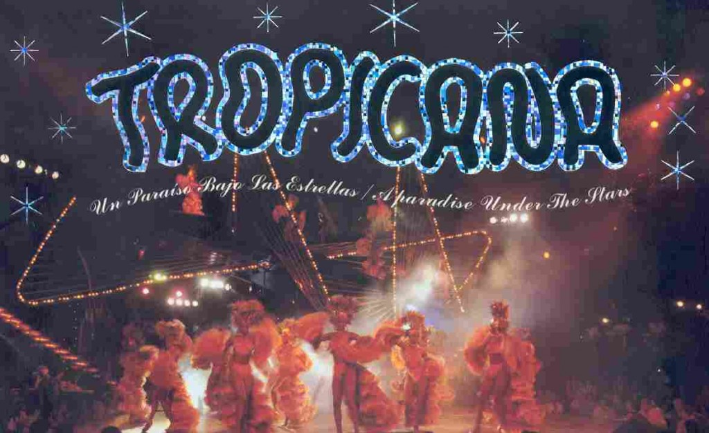 Tropicana's show is apparently quite close from the original one during the 60s. Not surprisingly though, 'cause everything else looks like the original from the 60s as well!
