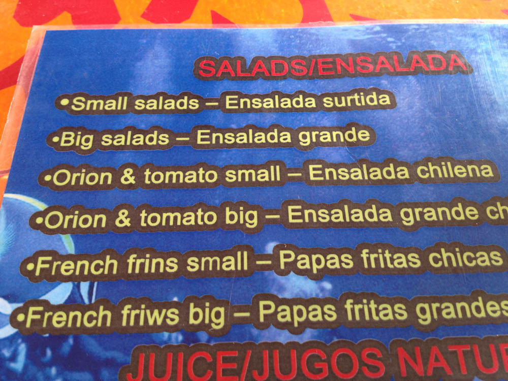 In most places there are fries. In Easter Island there is also frins and friws! ;)