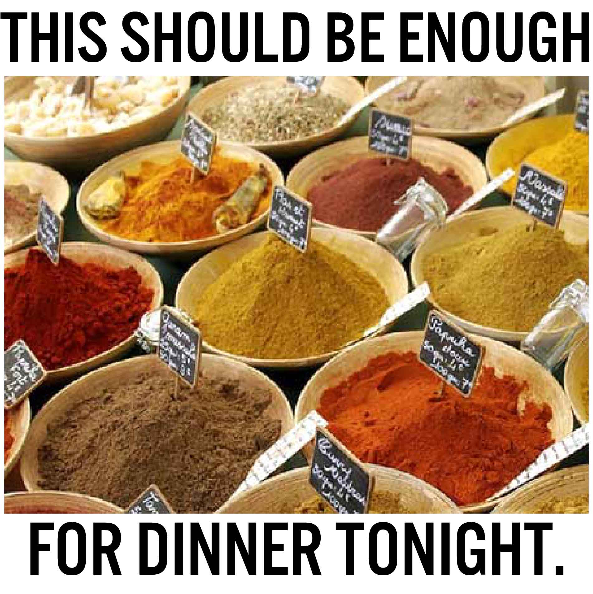 Spices come in... and spices must come out!
