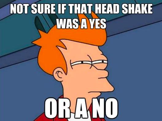 The Indian head shake!